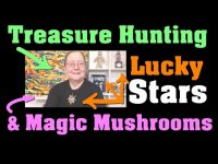 Treasure Hunting, Lucky Stars & Magic Mushrooms :-)